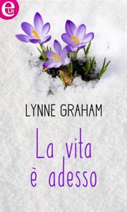 La vita è adesso (eLit) - Lynne Graham pdf download