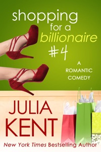 Shopping for a Billionaire 4 - Julia Kent pdf download