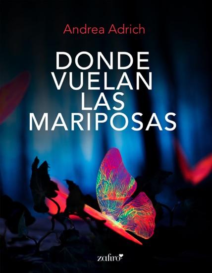 Donde vuelan las mariposas by Andrea Adrich pdf download