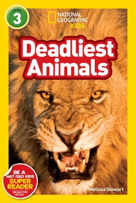 National Geographic Readers: Deadliest Animals - Melissa Stewart