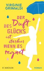 Der Duft des Glücks ist stärker, wenn es regnet - Virginie Grimaldi pdf download