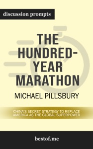 The Hundred-Year Marathon: China's Secret Strategy to Replace America as the Global Superpower by Michael Pillsbury (Discussion Prompts) - bestof.me pdf download