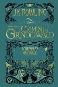 Animali Fantastici: I Crimini di Grindelwald - Screenplay Originale - J.K. Rowling & Valentina Daniele pdf download