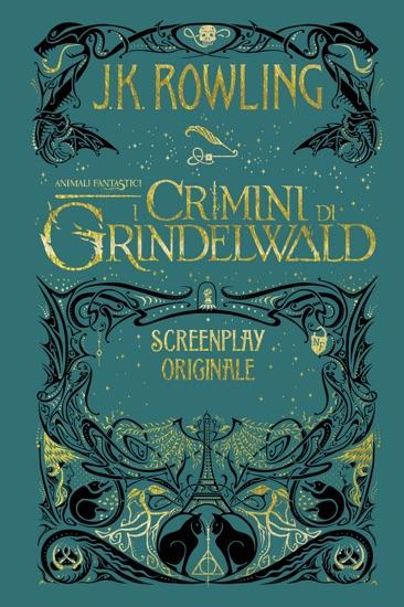 Animali Fantastici: I Crimini di Grindelwald - Screenplay Originale by J.K. Rowling & Valentina Daniele pdf download