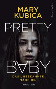 Pretty Baby - Das unbekannte Mädchen - Mary Kubica pdf download