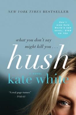 Hush - Kate White pdf download