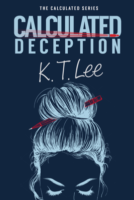 Calculated Deception - K.T. Lee