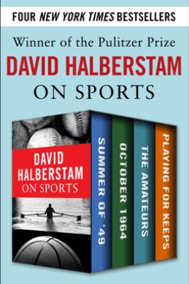 David Halberstam on Sports - David Halberstam