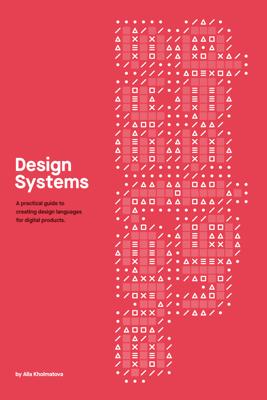 Design Systems - Alla Kholmatova