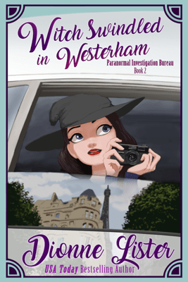 Witch Swindled in Westerham: Paranormal Investigation Bureau Book 2 - Dionne Lister