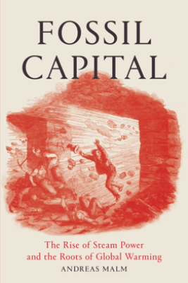 Fossil Capital - Andreas Malm