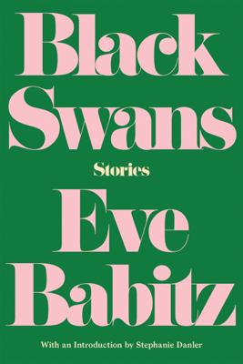 Black Swans - Eve Babitz