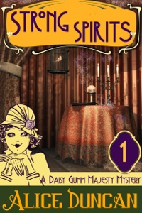 Strong Spirits (A Daisy Gumm Majesty Mystery, Book 1) - Alice Duncan pdf download