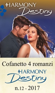 Cofanetto 4 Harmony Destiny n.12/2017 - Maureen Child, Kat Cantrell, Catherine Mann & Jules Bennett pdf download