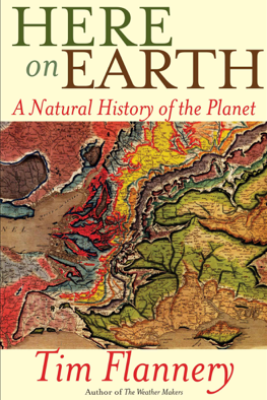 Here on Earth (Enhanced Edition) - Tim Flannery
