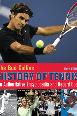 The Bud Collins History of Tennis - Bud Collins