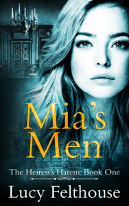 Mia's Men: A Contemporary Reverse Harem Romance Novel - Lucy Felthouse pdf download