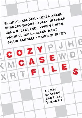 Cozy Case Files: A Cozy Mystery Sampler, Volume 4 - Ellie Alexander, Ellen Hart, Shari Randall, Frances Brody, Parnell Hall, Tessa Arlen, Vivien Chien, Julia Chapman, Paige Shelton & Jane K. Cleland pdf download