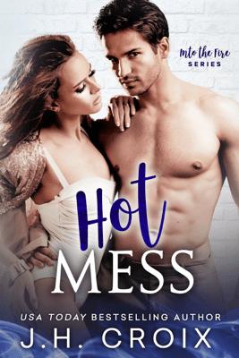 Hot Mess - J.H. Croix