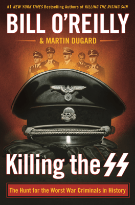 Killing the SS - Bill O'Reilly & Martin Dugard pdf download