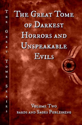 The Great Tome of Darkest Horrors and Unspeakable Evils - James S. Dorr, Kevin Wallis, Milo James Fowler, Taylor Harbin, Heather Morris, N Immanuel Velez, Francis Sparks, Lucas Pederson & Barbara Harvey Carter pdf download