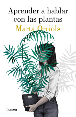 Aprender a hablar con las plantas - Marta Orriols pdf download