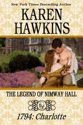 The Legend of Nimway Hall: 1794 - Charlotte - Karen Hawkins pdf download