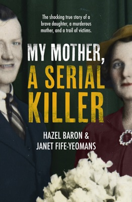 My Mother, a Serial Killer - Hazel Baron pdf download