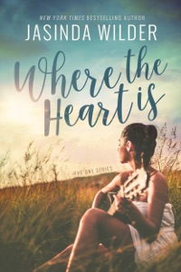 Where The Heart Is - Jasinda Wilder pdf download