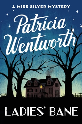 Ladies' Bane - Patricia Wentworth pdf download