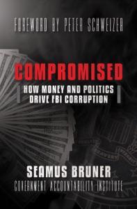 Compromised: How Money and Politics Drive FBI Corruption - Seamus Bruner & Peter Schweizer pdf download