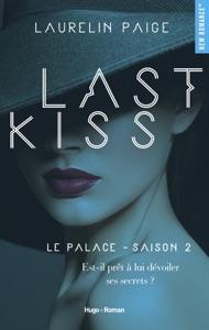 Last kiss Le palace Saison 2 - Laurelin Paige pdf download