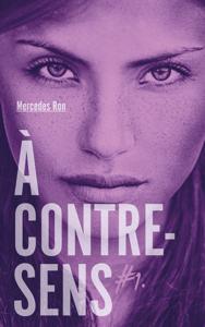 À contre-sens - tome 1 - Noah - Mercedes Ron & Nathalie Nédélec-Courtès pdf download
