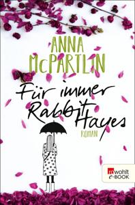 Für immer Rabbit Hayes - Anna McPartlin pdf download