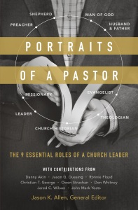 Portraits of a Pastor - Jason K. Allen, Jared C. Wilson, Daniel L. Akin, Owen D. Strachan, Christian T. George, John Mark Yeats, Jason G. Duesing, Ronnie W. Floyd & Donald S. Whitney pdf download
