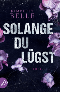 Solange du lügst - Kimberly Belle pdf download