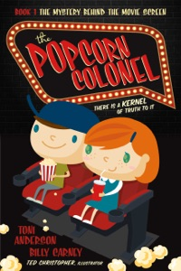The Popcorn Colonel - Toni Anderson & Billy Carney pdf download