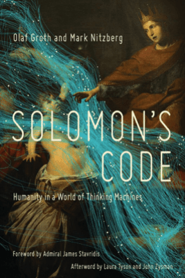 Solomon's Code: Humanity in a World of Thinking Machines - Olaf Groth & Mark Nitzberg
