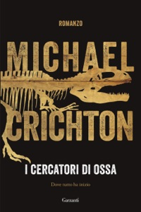 I cercatori di ossa - Michael Crichton pdf download