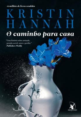 O caminho para casa - Kristin Hannah pdf download