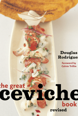 The Great Ceviche Book, revised - Douglas Rodriguez