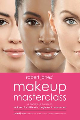 Robert Jones' Makeup Masterclass - Robert Jones
