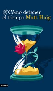 Cómo detener el tiempo - Matt Haig pdf download