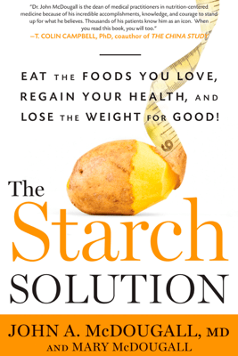 The Starch Solution - John McDougall & Mary McDougall