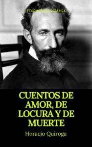 Cuentos de amor, de locura y de muerte (Prometheus Classics) - Horacio Quiroga & Prometheus Classics pdf download