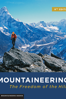 Mountaineering: Freedom of the Hills - The Mountaineers