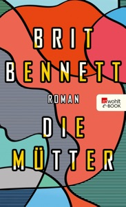 Die Mütter - Brit Bennett pdf download
