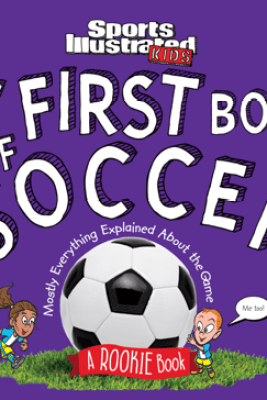 My First Book of Soccer - The Editors Of Sports Illustrated Kids