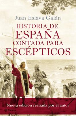 Historia de España contada para escépticos - Juan Eslava Galán pdf download