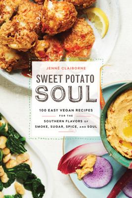 Sweet Potato Soul - Jenne Claiborne